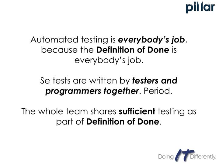 Automated testing is