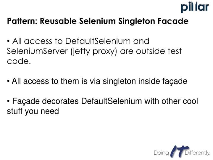 Pattern: Reusable Selenium Singleton Facade