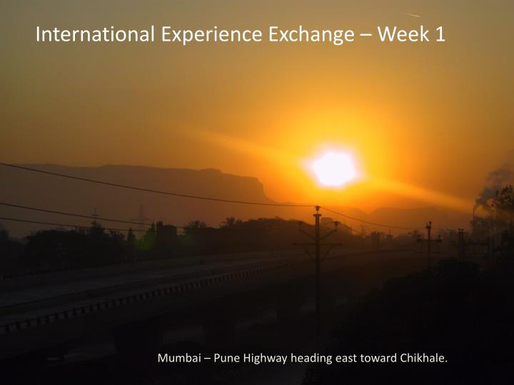 International Experience Exchange – Week 1