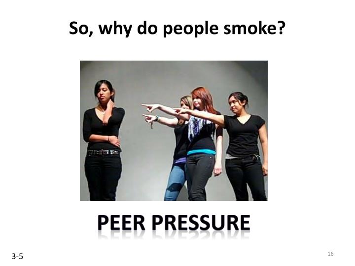 So, why do people smoke?
