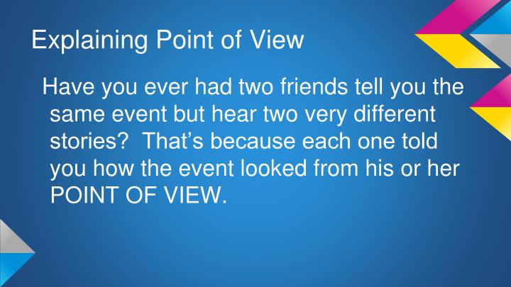 Explaining point of view1