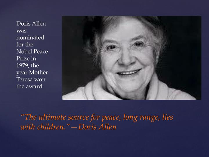 Doris Allen was nominated for the Nobel Peace Prize in 1979, the year Mother Teresa won the award