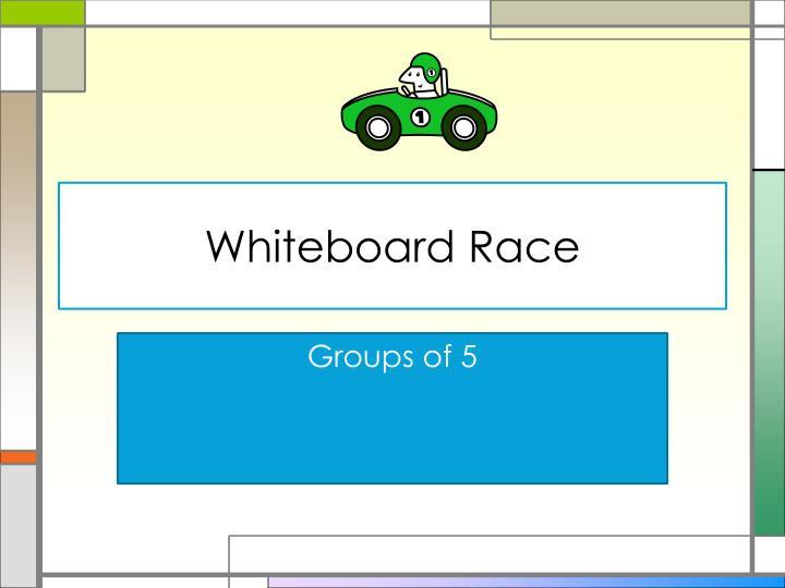 Whiteboard Race