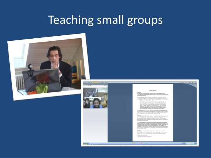 Teaching small groups