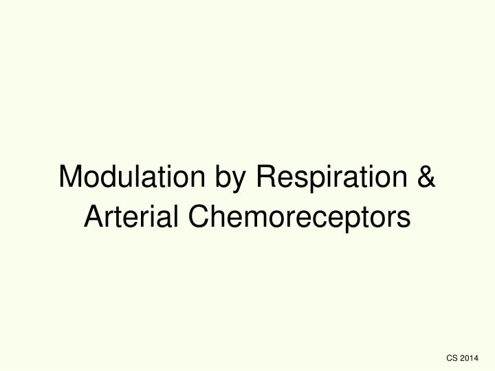 Modulation by Respiration & Arterial