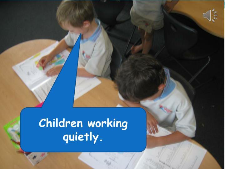 Children working quietly.
