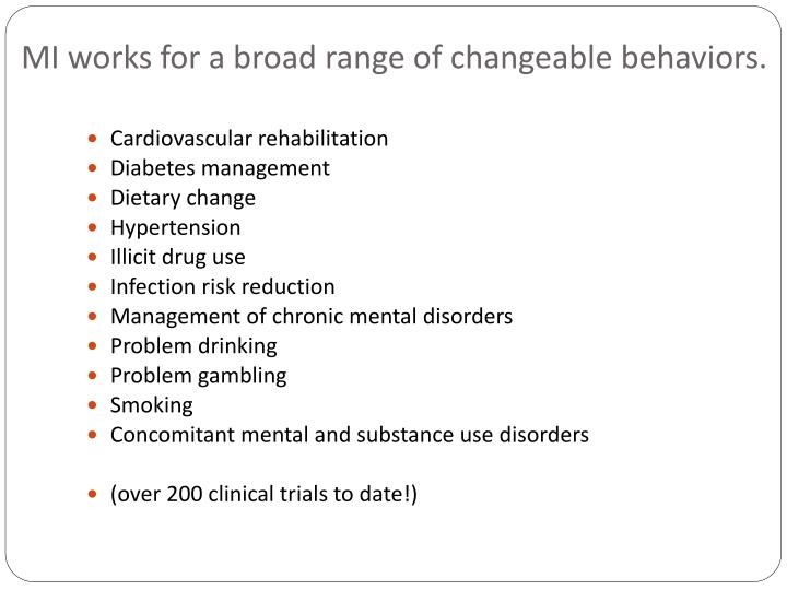 MI works for a broad range of changeable behaviors.
