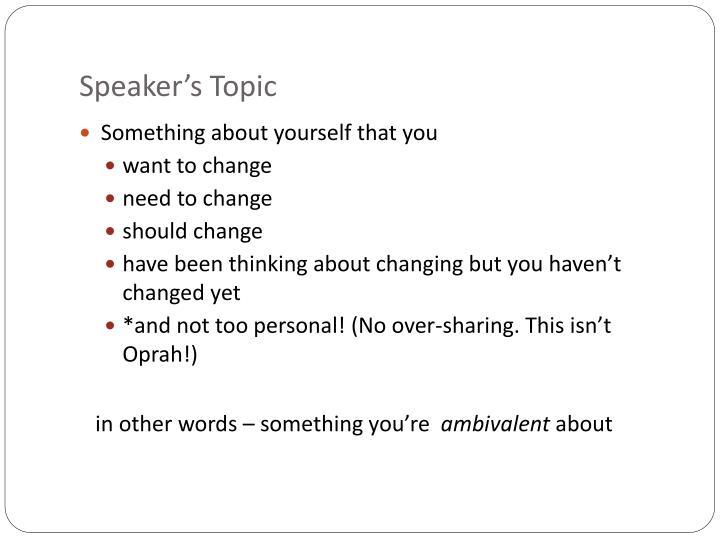 Speaker's Topic