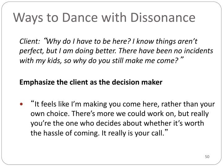 Ways to Dance with Dissonance
