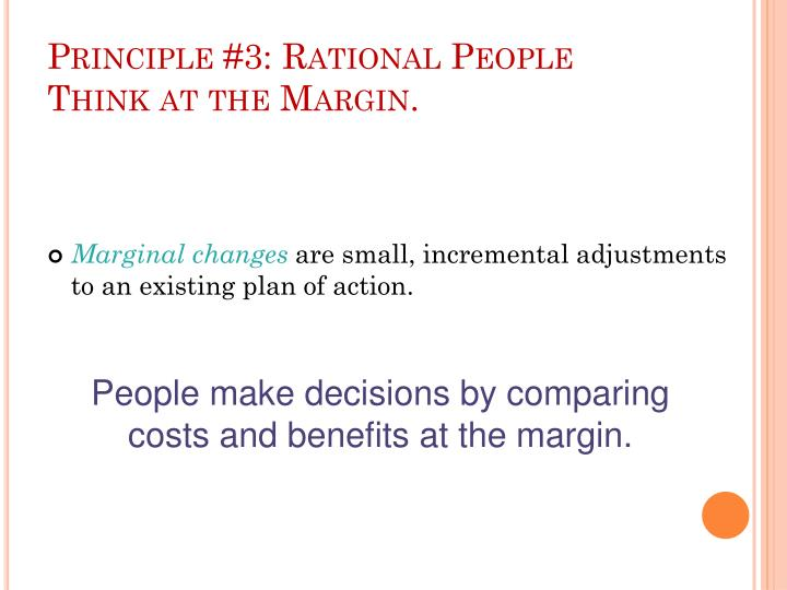 are people rational in the economists For years, economists and psychologists have argued about whether the standard model that economists use to explain how people make decisions is correct it says that people make rational choices: they weigh all the options against a well-defined set of preferences to choose the one which makes them happiest, or is the most valuable to them.