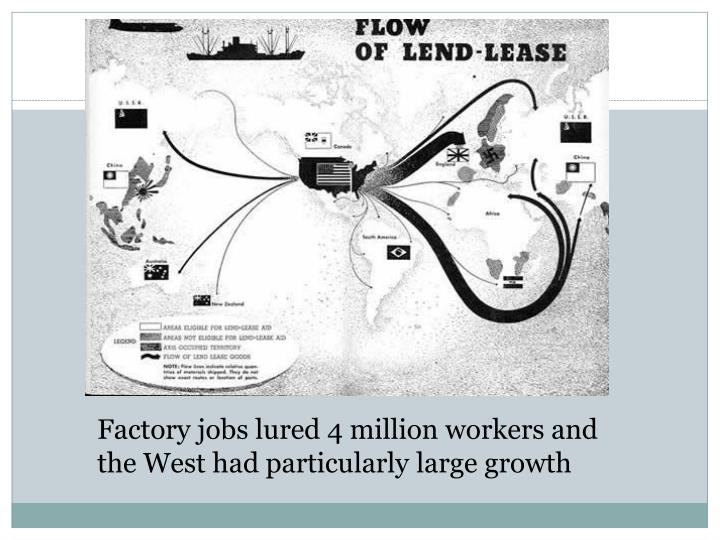 Factory jobs lured 4 million workers and the West had particularly large growth