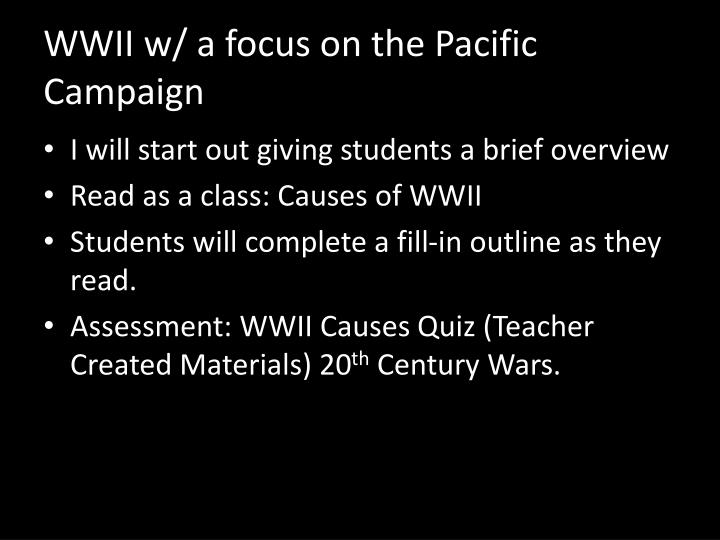 Wwii w a focus on the pacific campaign