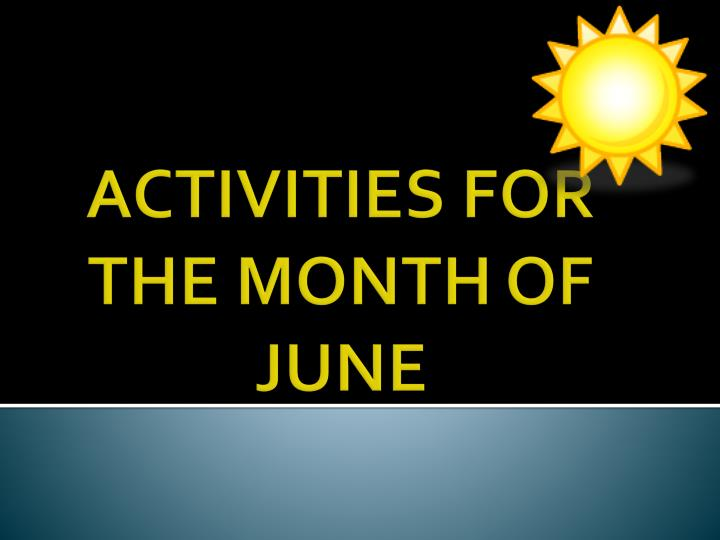 activities for the month of june