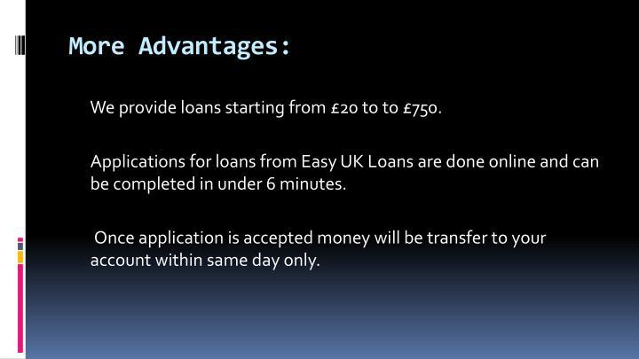 More Advantages: