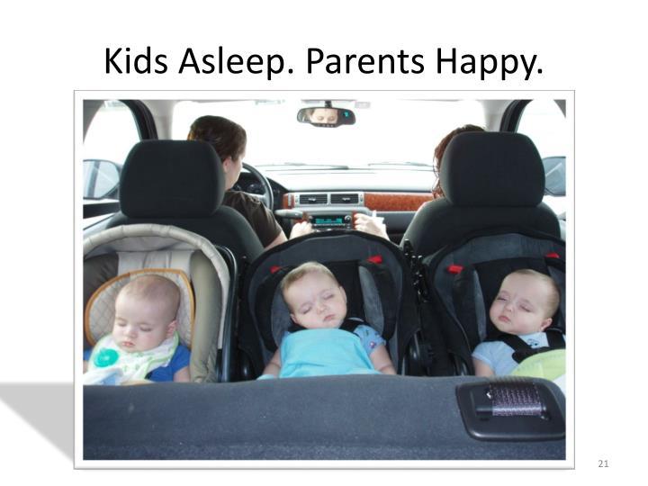 Kids Asleep. Parents Happy.
