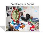 sneaking into dorms