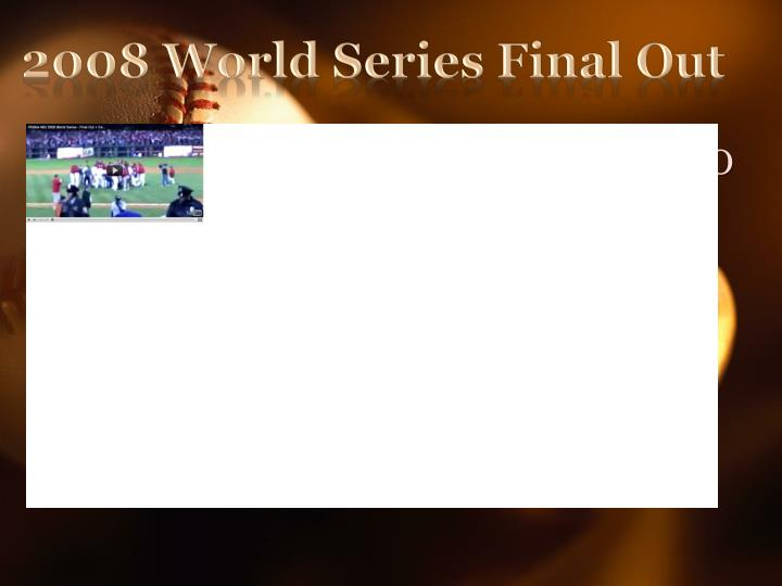 2008 World Series Final Out