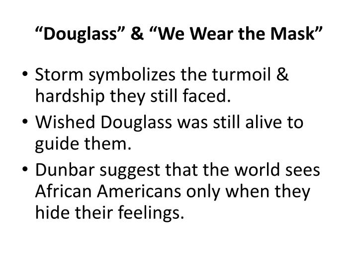 """Douglass"" & ""We Wear the Mask"""