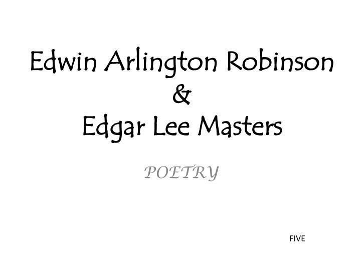 Edwin Arlington Robinson &