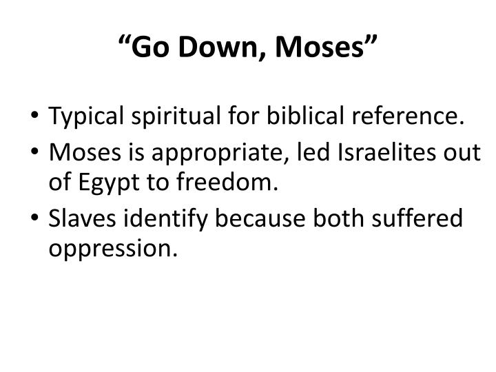 """""""Go Down, Moses"""""""