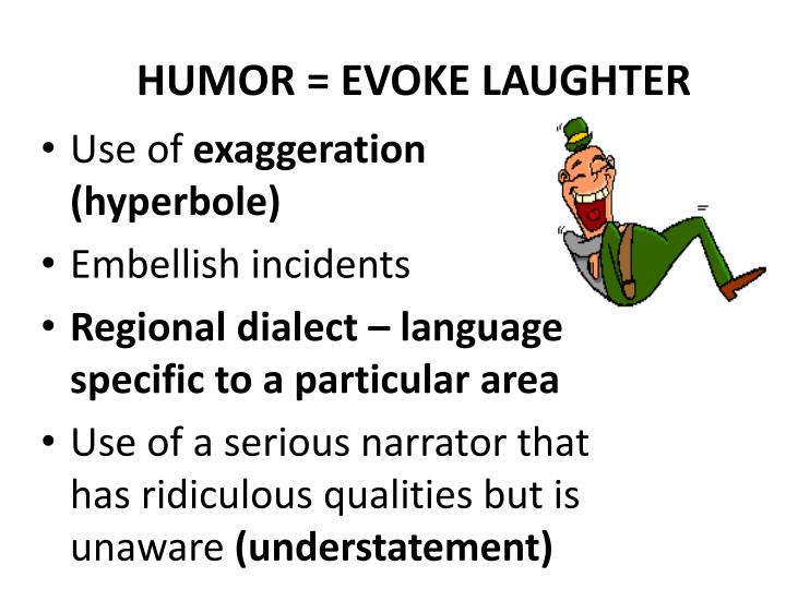 HUMOR = EVOKE LAUGHTER