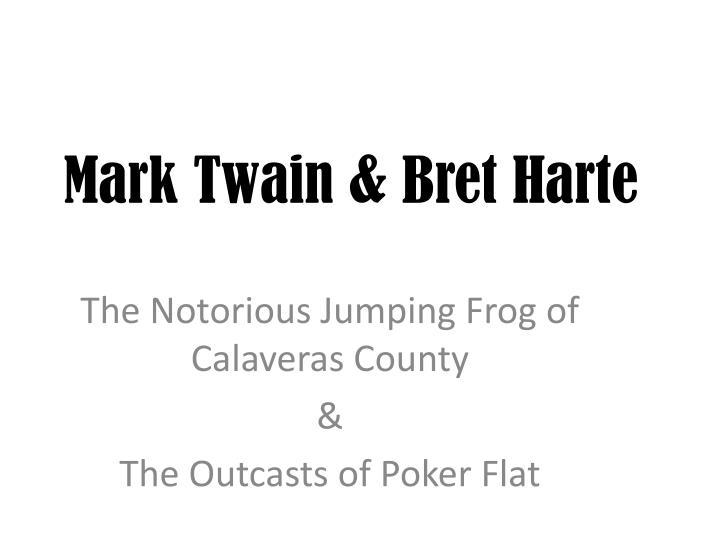 Mark Twain & Bret Harte