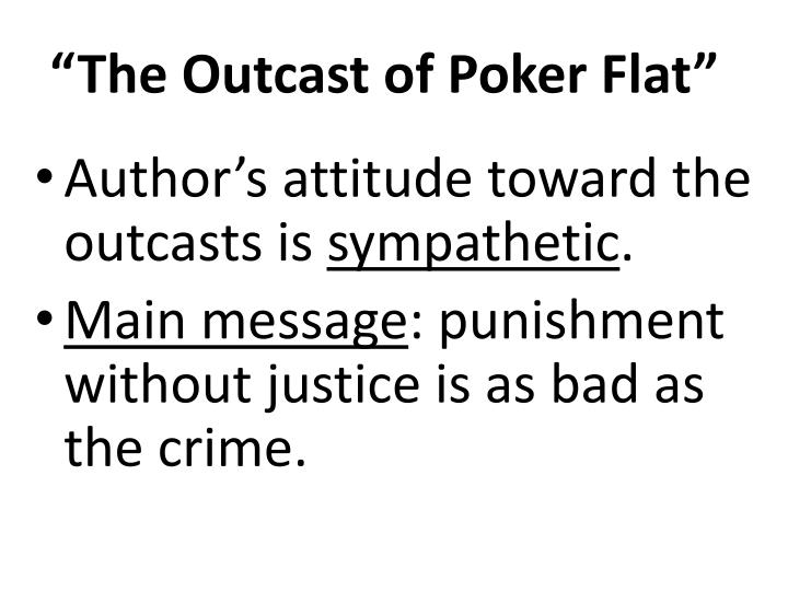 """The Outcast of Poker Flat"""