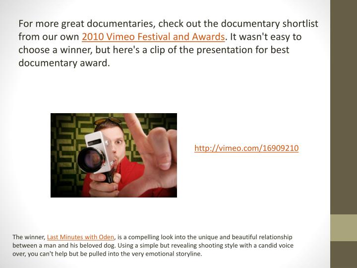 For more great documentaries, check out the documentary shortlist from our own