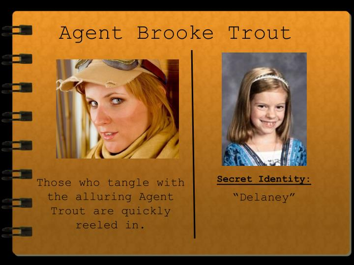 Agent Brooke Trout