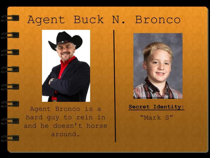 Agent Buck N. Bronco