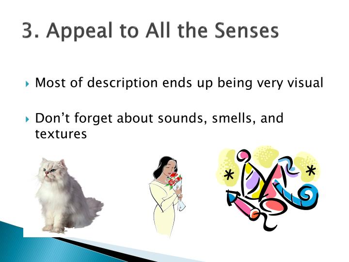 3. Appeal to All the Senses
