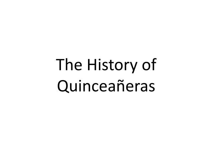 The History of Quinceañeras