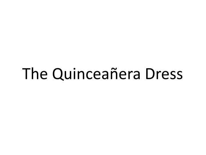 The Quinceañera Dress