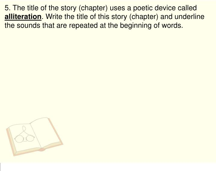 5. The title of the story (chapter) uses a poetic device called