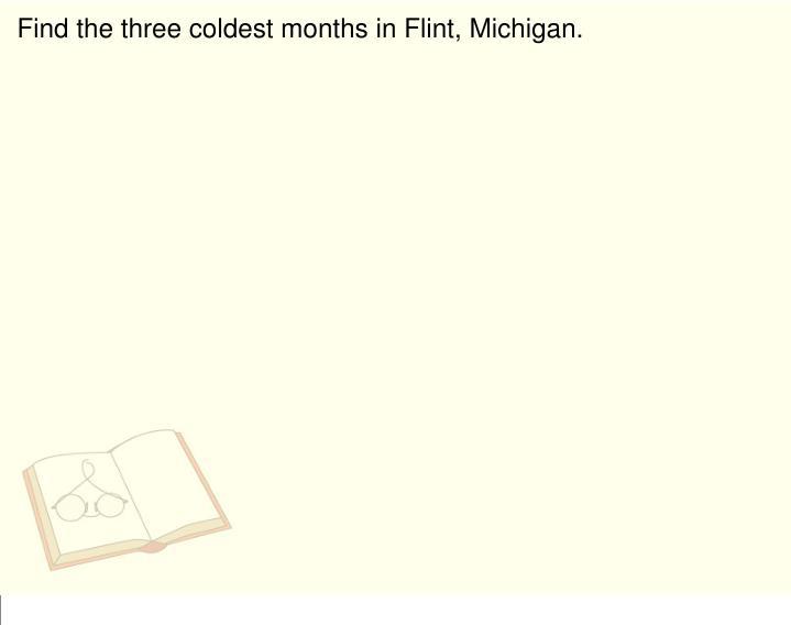 Find the three coldest months in Flint, Michigan.