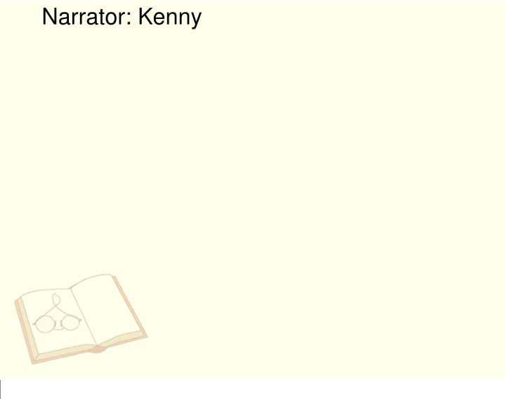 Narrator: Kenny