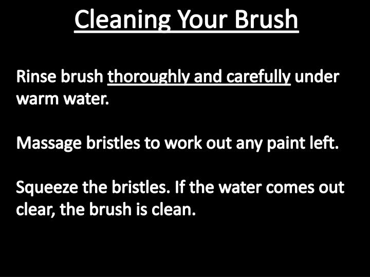 Cleaning Your Brush