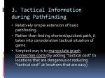 3 tactical information during pathfinding