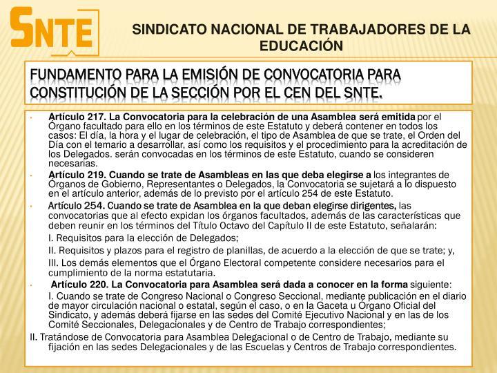 Artículo 217. La Convocatoria para la celebración de una Asamblea será emitida