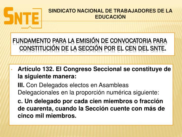 Artículo 132. El Congreso Seccional se constituye de la siguiente manera: