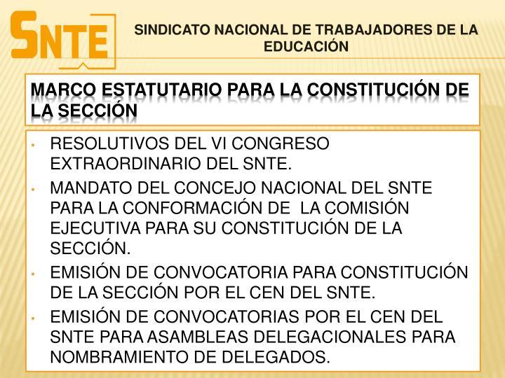 RESOLUTIVOS DEL VI CONGRESO EXTRAORDINARIO DEL SNTE.