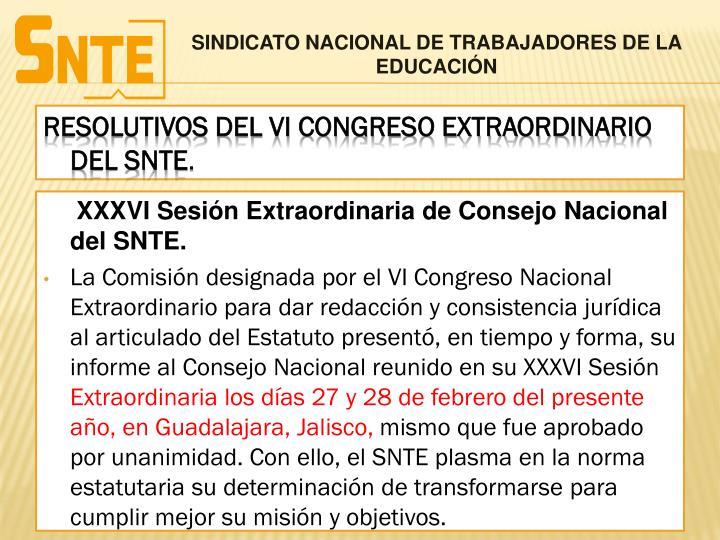 XXXVI Sesión Extraordinaria de Consejo Nacional del SNTE.