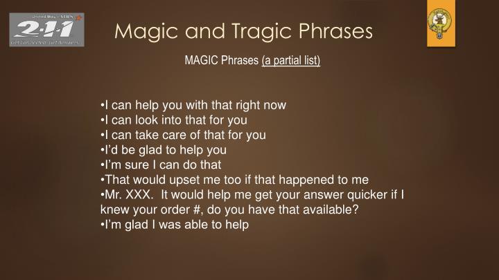 Magic and Tragic Phrases