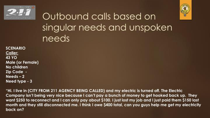 Outbound calls based on singular needs and unspoken needs
