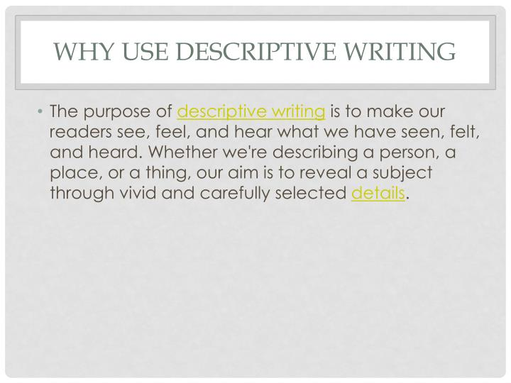 Why use descriptive writing