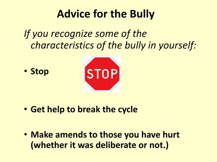 Advice for the Bully