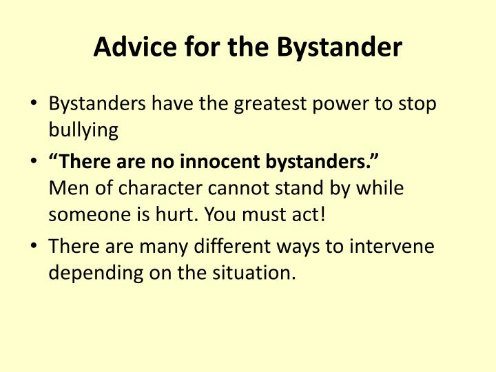 Advice for the Bystander