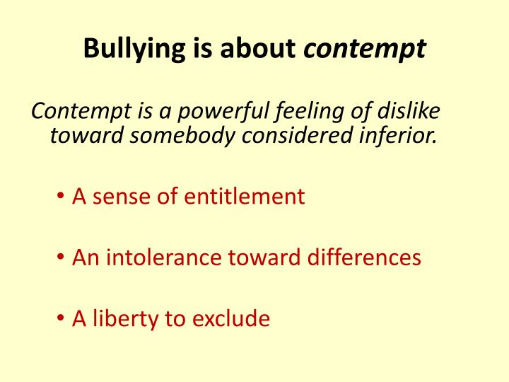 Bullying is about