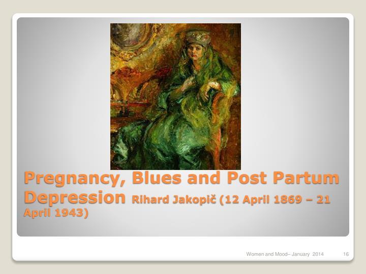 Pregnancy, Blues and Post Partum Depression
