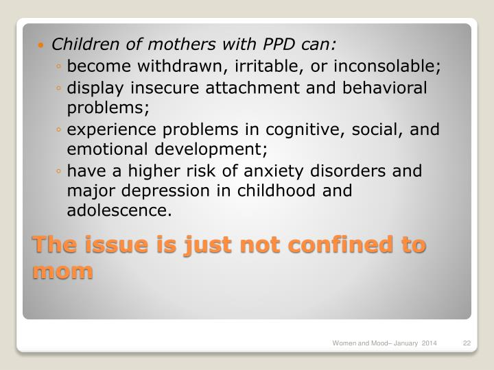 Children of mothers with PPD can: